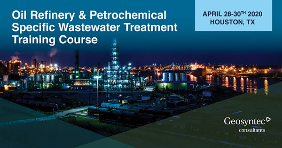 Geosyntec to Host Oil Refinery and Petrochemical Wastewater Treatment Training Course